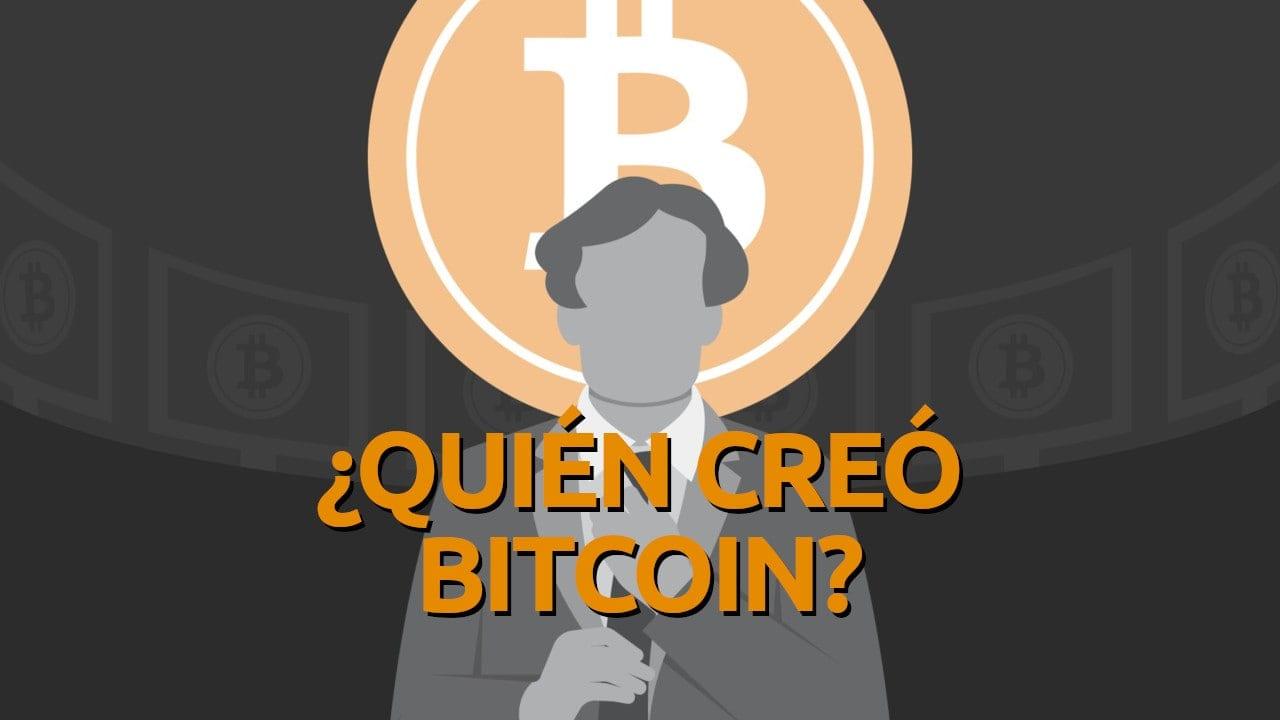 Quién creó Bitcoin Satoshi Nakamoto teoría creador