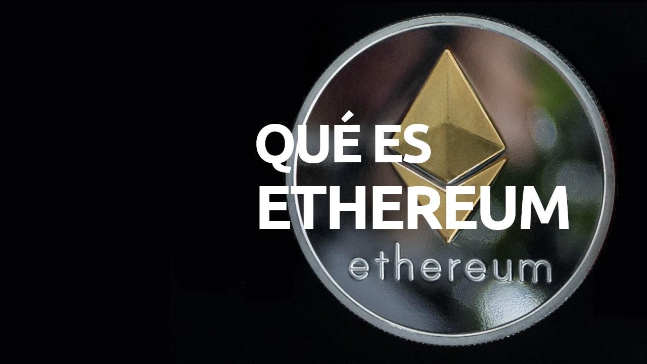 Qué es Ethereum cómo funciona Ether significa definición