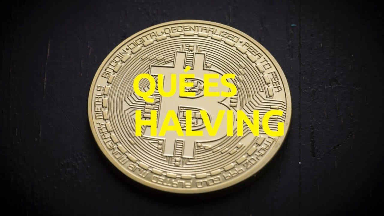 Qué es bitcoin halving cuándo es halving bitcoin
