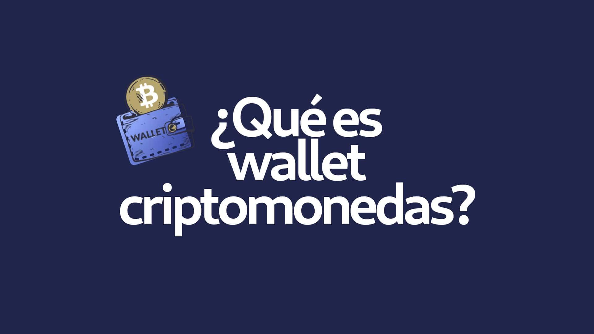 Qué es wallet billetera criptomonedas