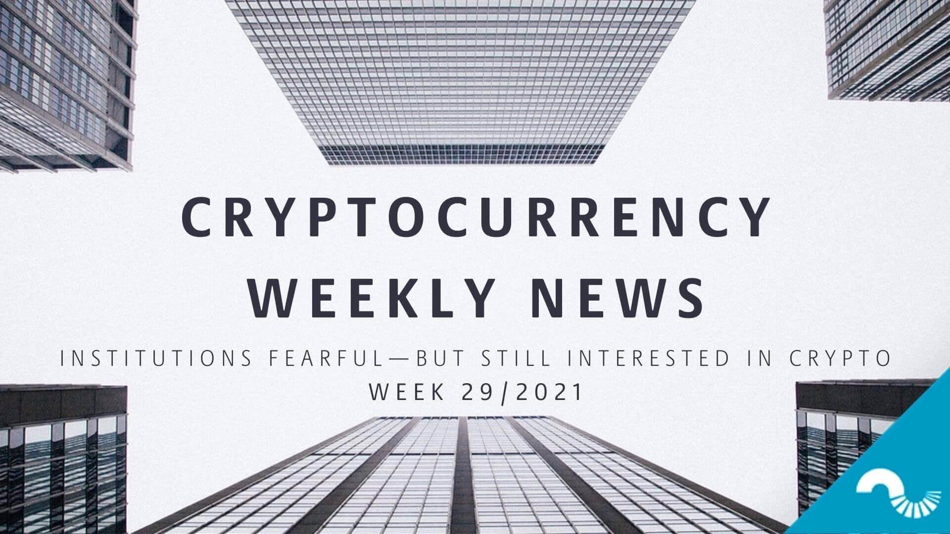 crypto weekly news coinmotion week 29 2021